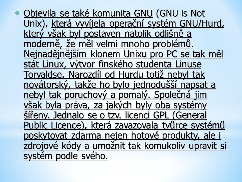 Objevila se také komunita GNU (GNU is Not Unix), která vyvíjela operační systém GNU/Hurd, který však byl postaven natolik odlišně a moderně, že měl ve