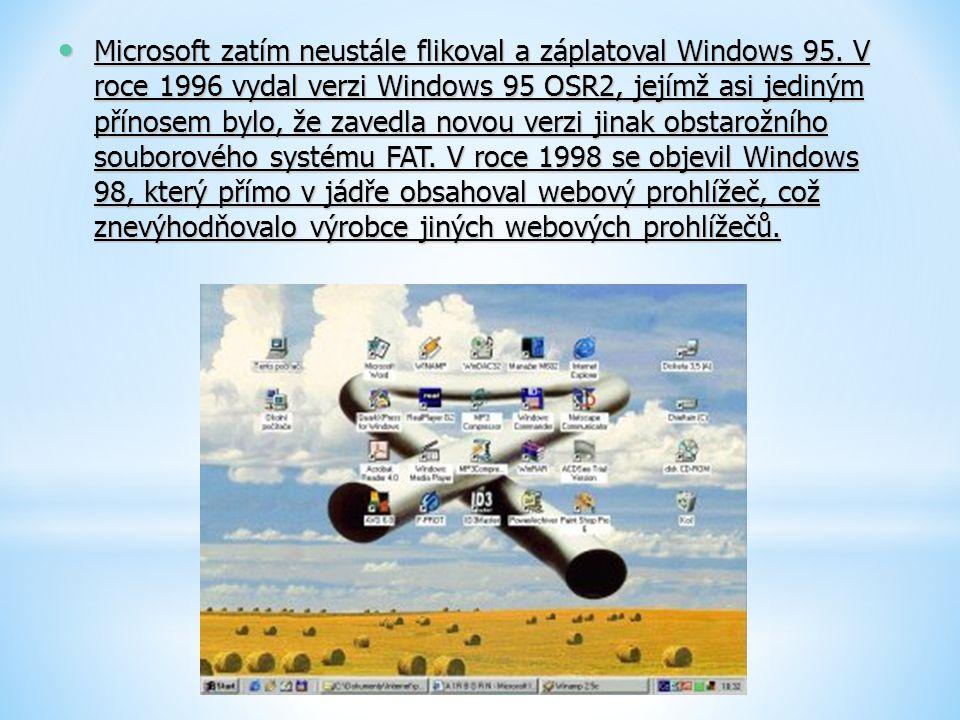 Microsoft zatím neustále flikoval a záplatoval Windows 95. V roce 1996 vydal verzi Windows 95 OSR2, jejímž asi jediným přínosem bylo, že zavedla novou
