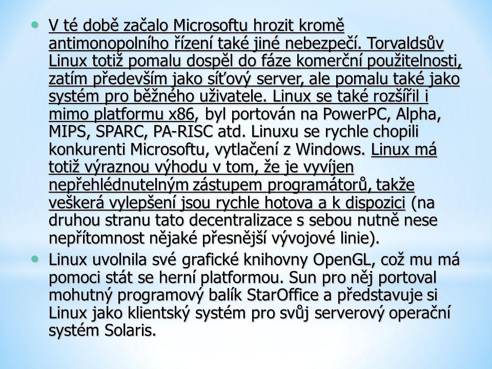 V té době začalo Microsoftu hrozit kromě antimonopolního řízení také jiné nebezpečí. Torvaldsův Linux totiž pomalu dospěl do fáze komerční použitelnos