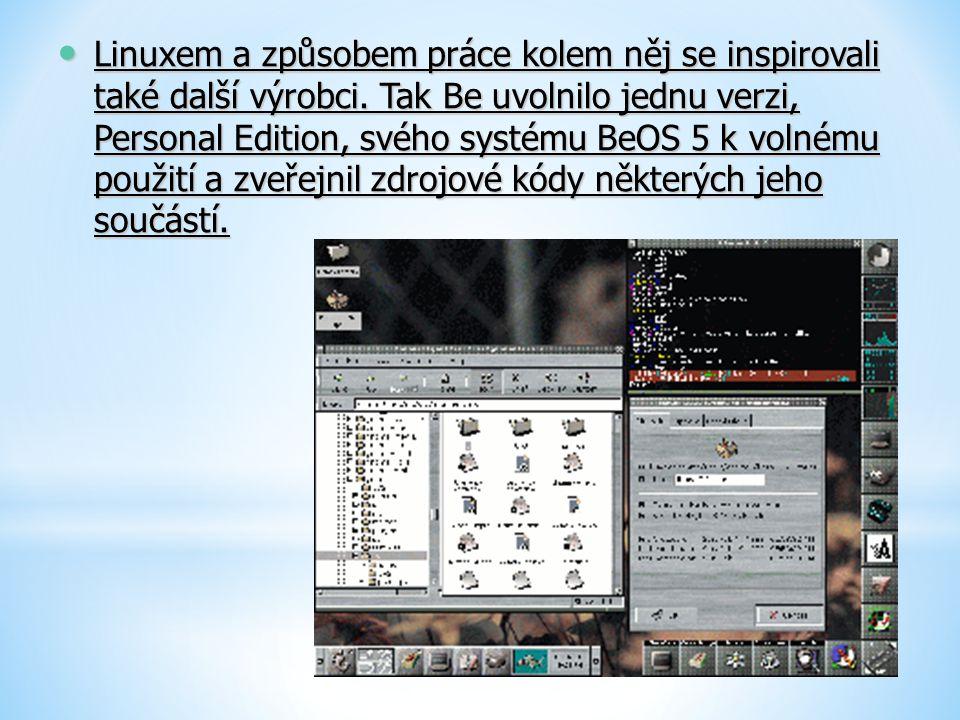 Linuxem a způsobem práce kolem něj se inspirovali také další výrobci. Tak Be uvolnilo jednu verzi, Personal Edition, svého systému BeOS 5 k volnému po