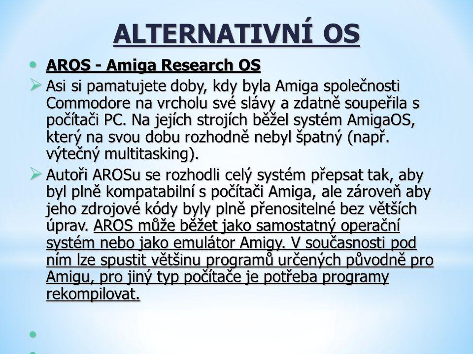 ALTERNATIVNÍ OS AROS - Amiga Research OS AROS - Amiga Research OS  Asi si pamatujete doby, kdy byla Amiga společnosti Commodore na vrcholu své slávy