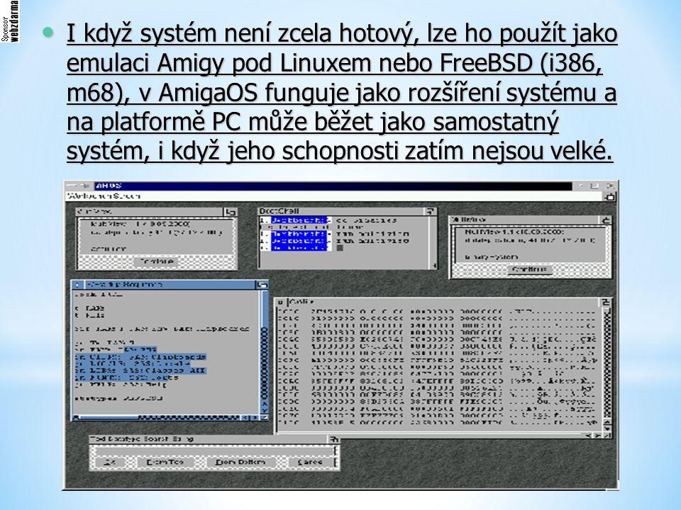 I když systém není zcela hotový, lze ho použít jako emulaci Amigy pod Linuxem nebo FreeBSD (i386, m68), v AmigaOS funguje jako rozšíření systému a na