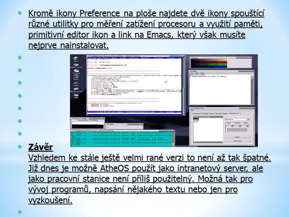 Kromě ikony Preference na ploše najdete dvě ikony spouštící různé utilitky pro měření zatížení procesoru a využití paměti, primitivní editor ikon a li