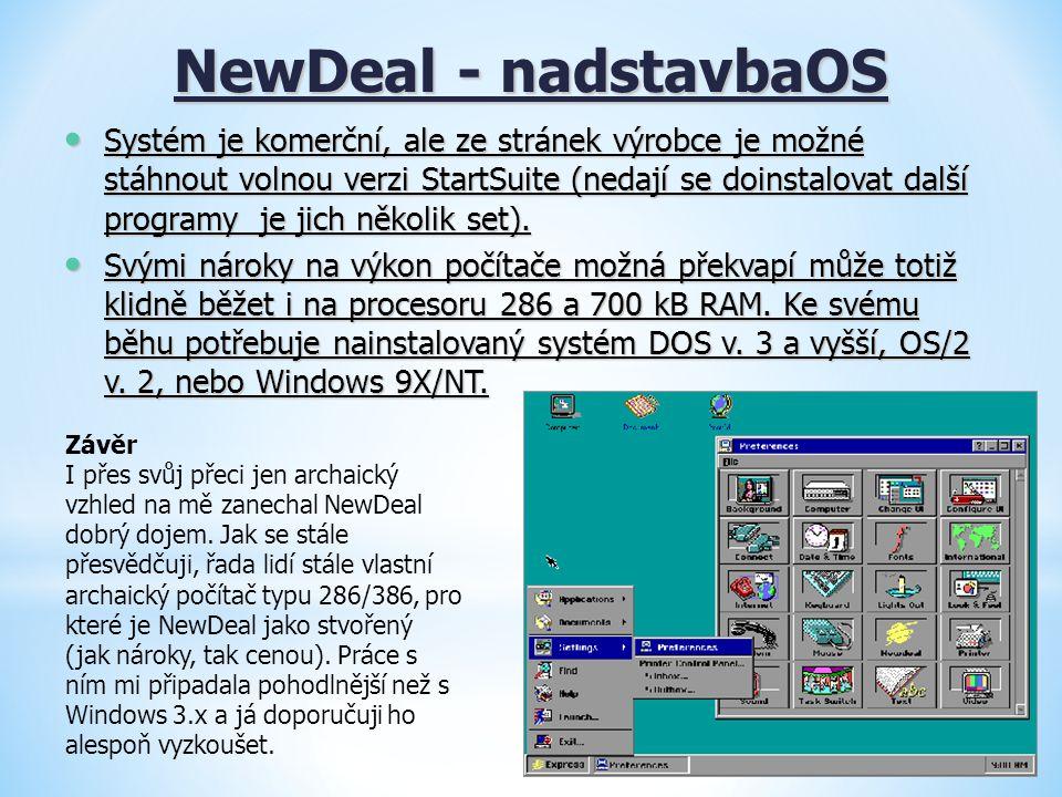 NewDeal - nadstavbaOS Systém je komerční, ale ze stránek výrobce je možné stáhnout volnou verzi StartSuite (nedají se doinstalovat další programy je j