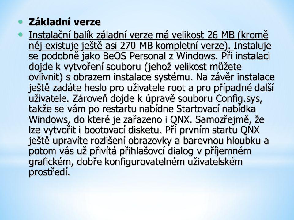 Základní verze Základní verze Instalační balík záladní verze má velikost 26 MB (kromě něj existuje ještě asi 270 MB kompletní verze). Instaluje se pod