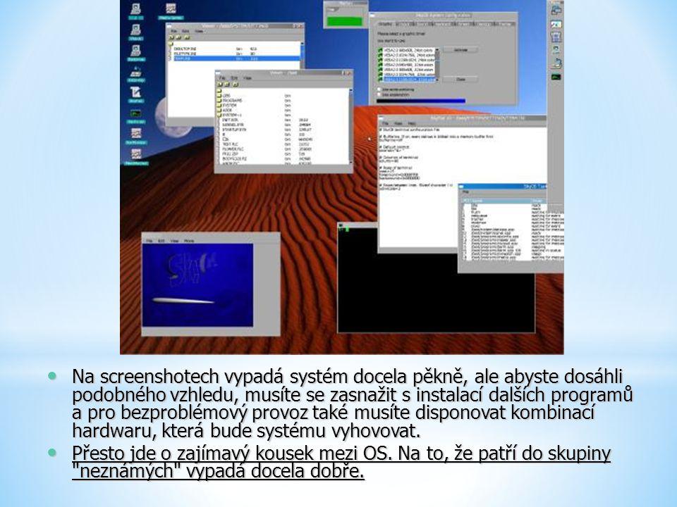 Na screenshotech vypadá systém docela pěkně, ale abyste dosáhli podobného vzhledu, musíte se zasnažit s instalací dalších programů a pro bezproblémový
