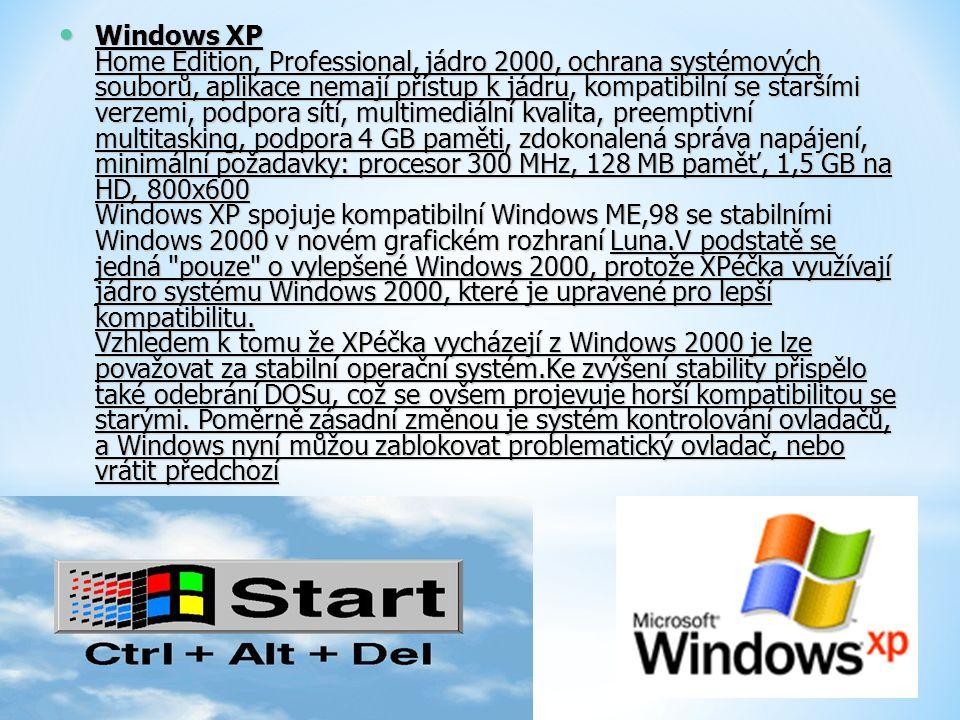 Windows XP Home Edition, Professional, jádro 2000, ochrana systémových souborů, aplikace nemají přístup k jádru, kompatibilní se staršími verzemi, pod