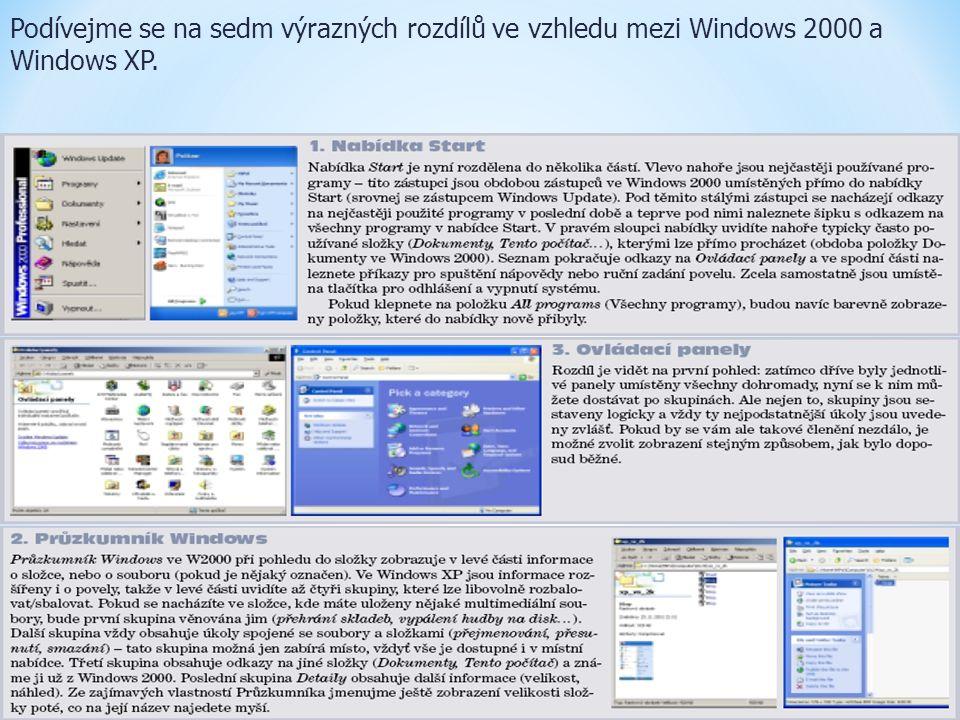 Podívejme se na sedm výrazných rozdílů ve vzhledu mezi Windows 2000 a Windows XP.