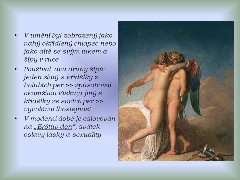 """V umění byl zobrazený jako nahý okřídlený chlapec nebo jako dítě se svým lukem a šípy v ruce Používal dva druhy šípů: jeden zlatý s křidélky z holubích per >> způsoboval okamžitou lásku;a jiný s křidélky ze sovích per >> vyvolával lhostejnost V moderní době je oslovován na """"Erótův den , svátek oslavy lásky a sexuality"""