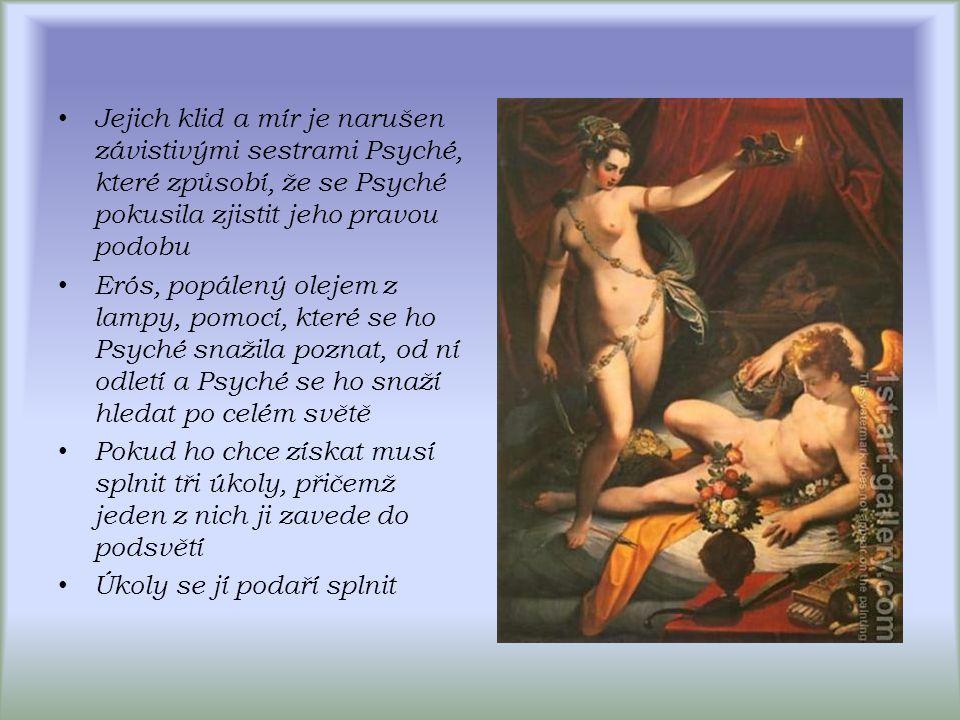 Jejich klid a mír je narušen závistivými sestrami Psyché, které způsobí, že se Psyché pokusila zjistit jeho pravou podobu Erós, popálený olejem z lamp