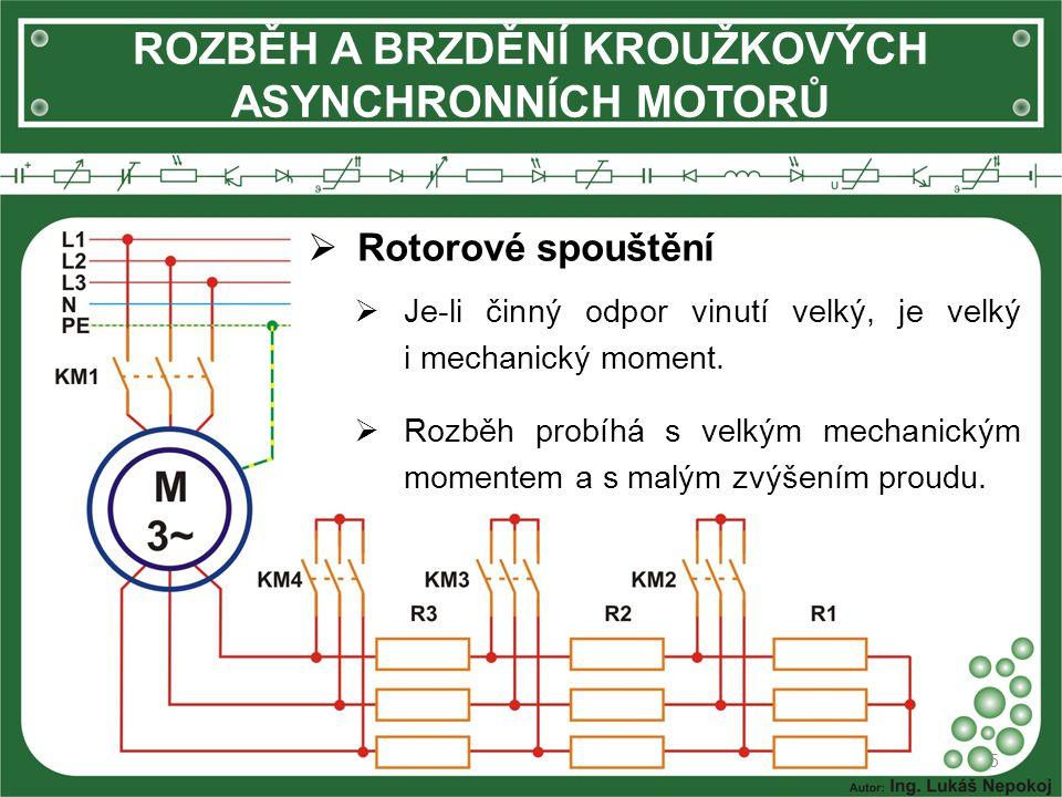 ROZBĚH A BRZDĚNÍ KROUŽKOVÝCH ASYNCHRONNÍCH MOTORŮ  Rotorové spouštění 5  Je-li činný odpor vinutí velký, je velký i mechanický moment.