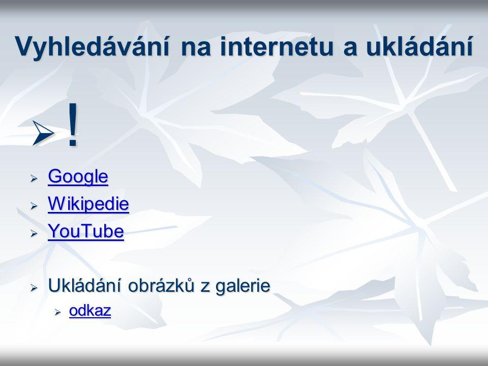 Vyhledávání na internetu a ukládání  .