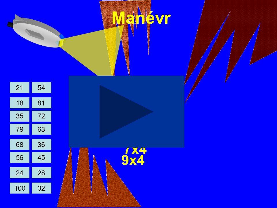 Manévr 9x4 3x6 7x4 100 24 56 68 79 35 18 21 32 28 45 36 63 72 81 54