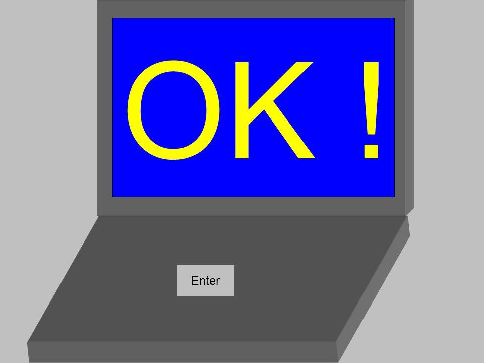OK ! Enter