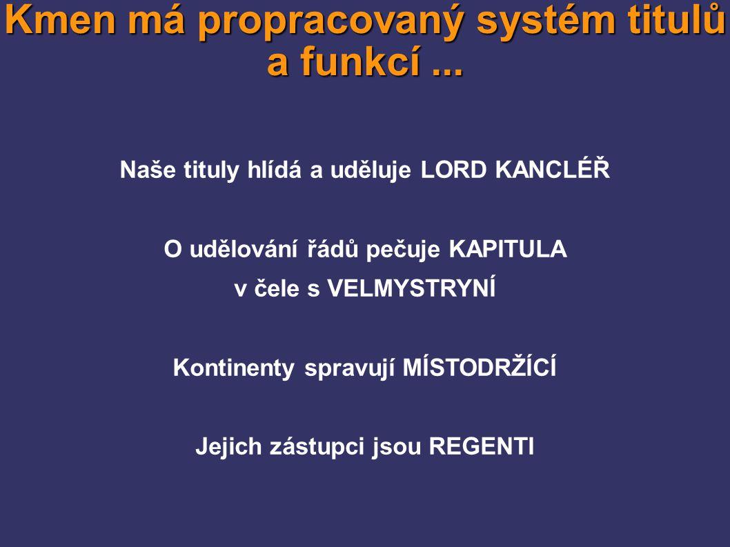 Kmen má propracovaný systém titulů a funkcí...
