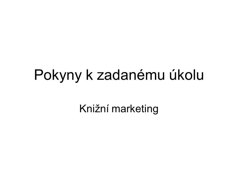 Pokyny k zadanému úkolu Knižní marketing