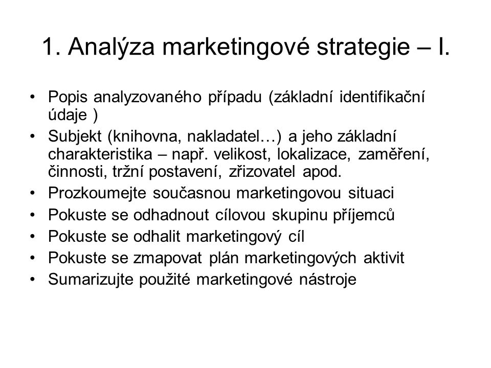 1. Analýza marketingové strategie – I.
