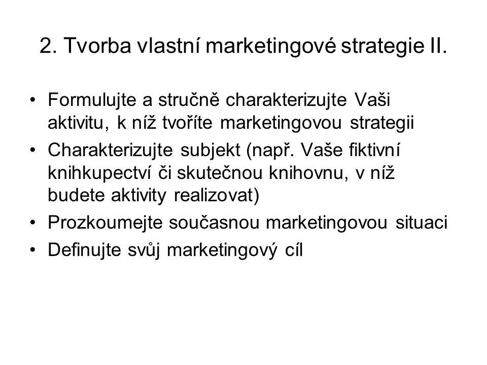 2. Tvorba vlastní marketingové strategie II.