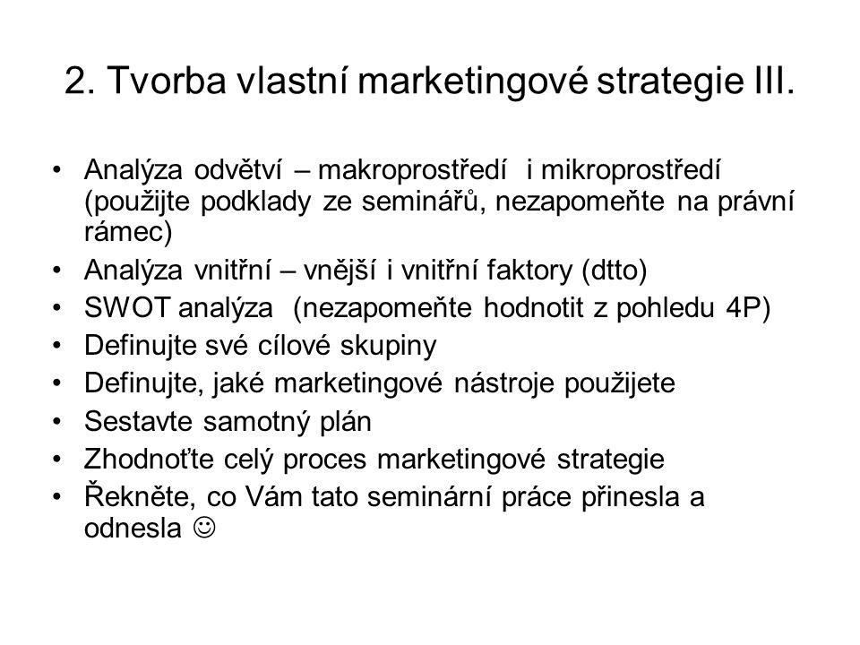 2. Tvorba vlastní marketingové strategie III.