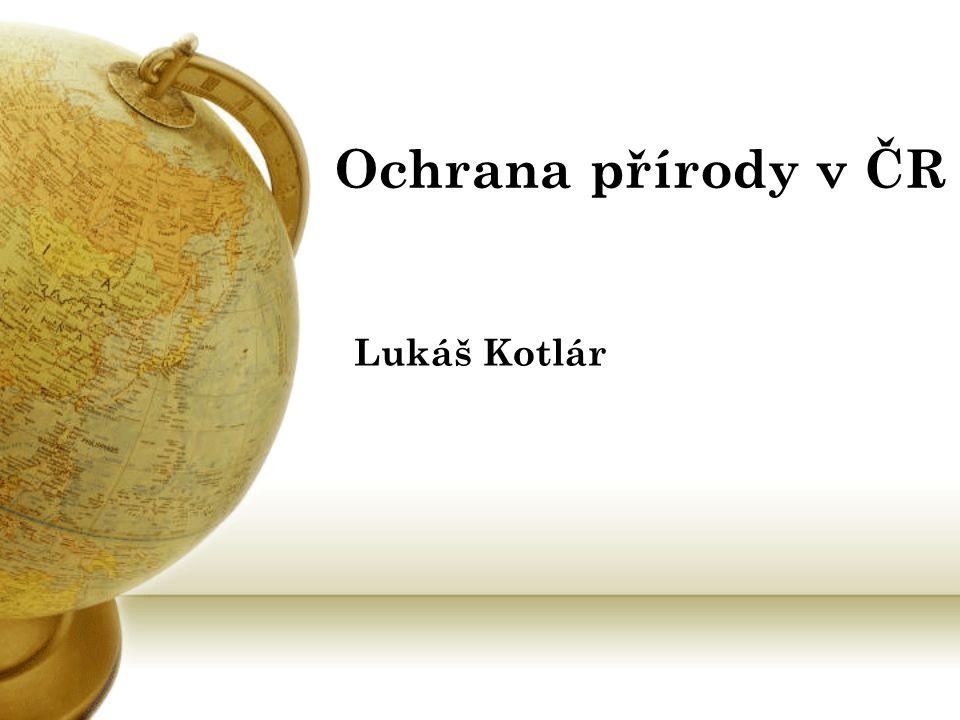Ochrana přírody v ČR Lukáš Kotlár