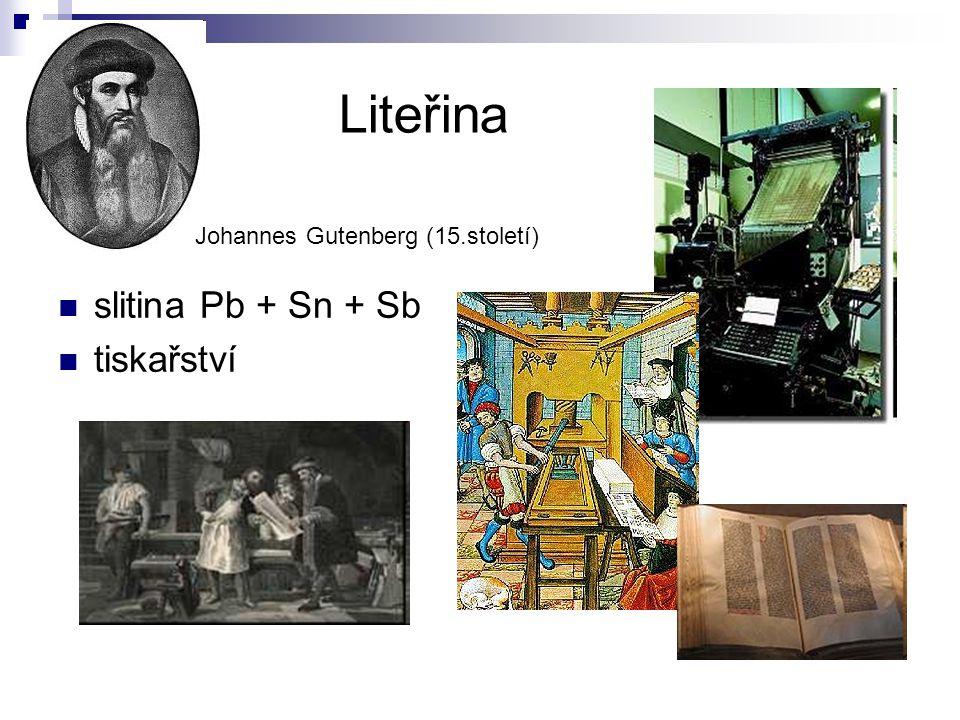 Liteřina slitina Pb + Sn + Sb tiskařství Johannes Gutenberg (15.století)