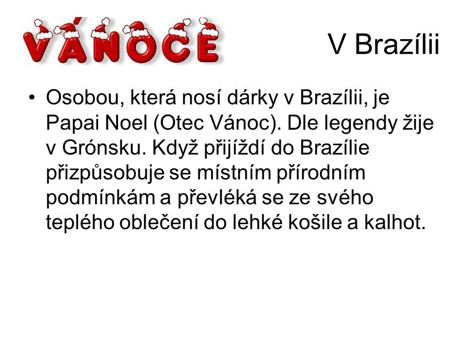 V Brazílii Osobou, která nosí dárky v Brazílii, je Papai Noel (Otec Vánoc). Dle legendy žije v Grónsku. Když přijíždí do Brazílie přizpůsobuje se míst