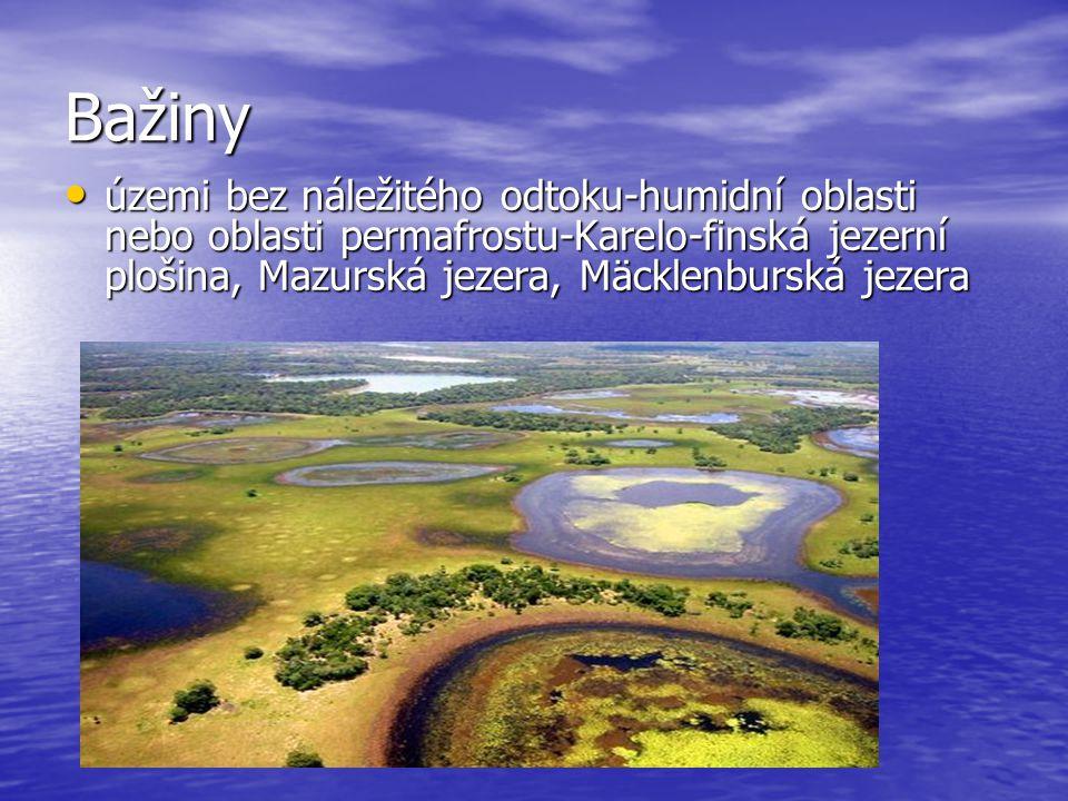 Bažiny územi bez náležitého odtoku-humidní oblasti nebo oblasti permafrostu-Karelo-finská jezerní plošina, Mazurská jezera, Mäcklenburská jezera územi bez náležitého odtoku-humidní oblasti nebo oblasti permafrostu-Karelo-finská jezerní plošina, Mazurská jezera, Mäcklenburská jezera