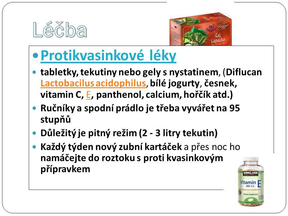 Protikvasinkové léky tabletky, tekutiny nebo gely s nystatinem, (Diflucan Lactobacilus acidophilus, bílé jogurty, česnek, vitamin C, E, panthenol, cal