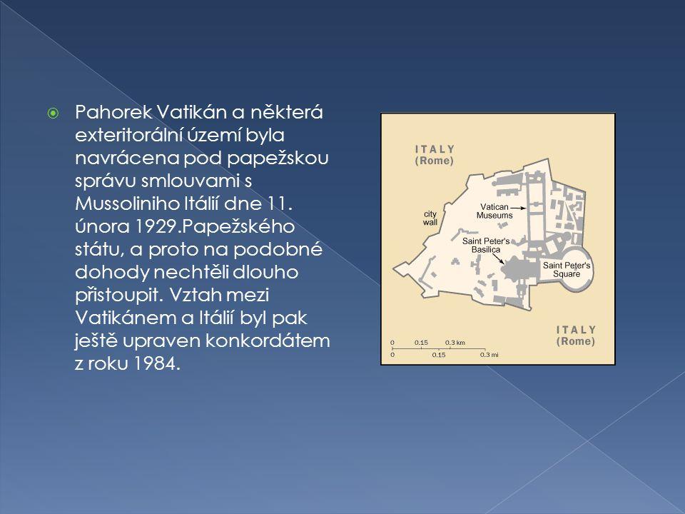  Pahorek Vatikán a některá exteritorální území byla navrácena pod papežskou správu smlouvami s Mussoliniho Itálií dne 11. února 1929.Papežského státu