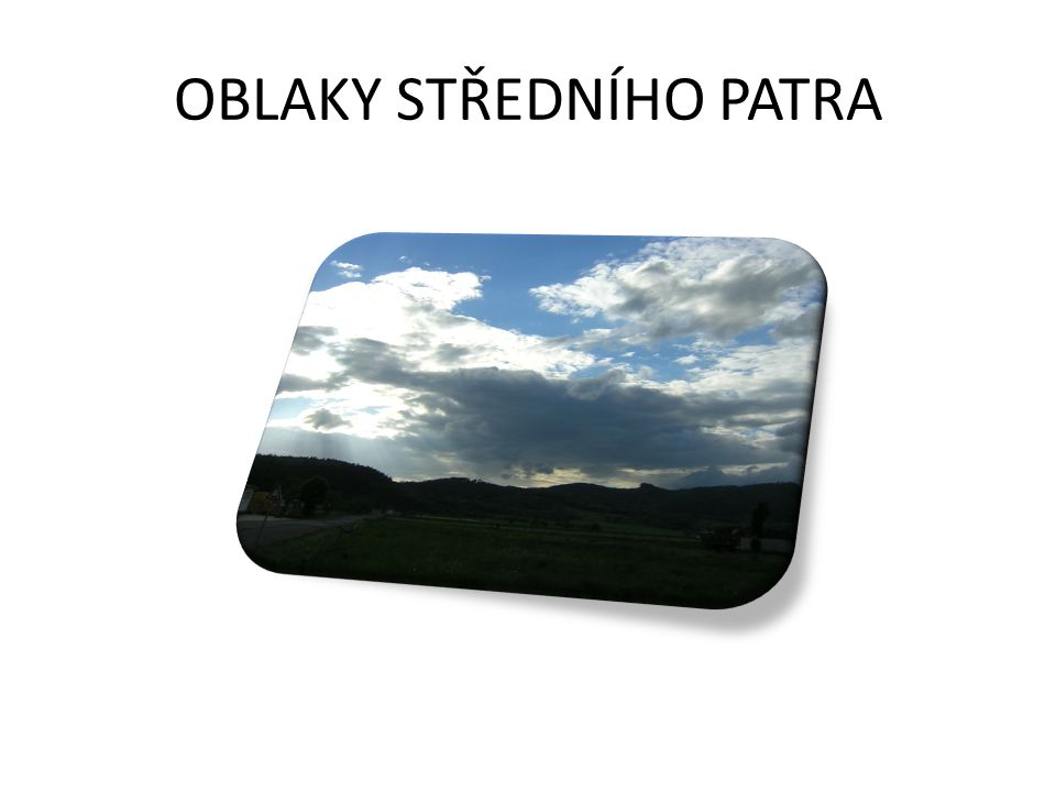OBLAKY STŘEDNÍHO PATRA