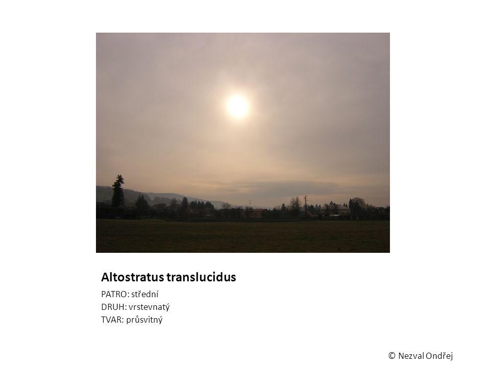 Altostratus translucidus PATRO: střední DRUH: vrstevnatý TVAR: průsvitný © Nezval Ondřej