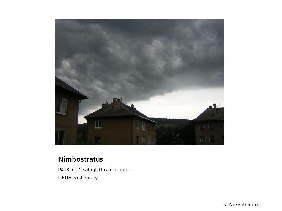 Nimbostratus PATRO: přesahující hranice pater DRUH: vrstevnatý © Nezval Ondřej