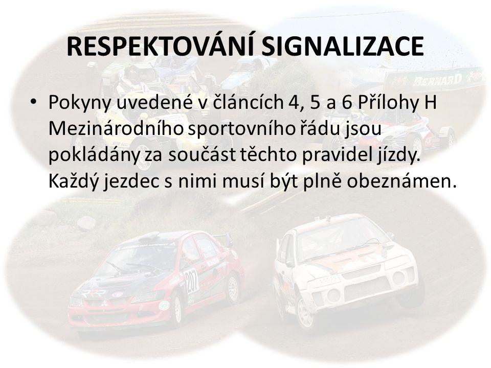 RESPEKTOVÁNÍ SIGNALIZACE Pokyny uvedené v článcích 4, 5 a 6 Přílohy H Mezinárodního sportovního řádu jsou pokládány za součást těchto pravidel jízdy.