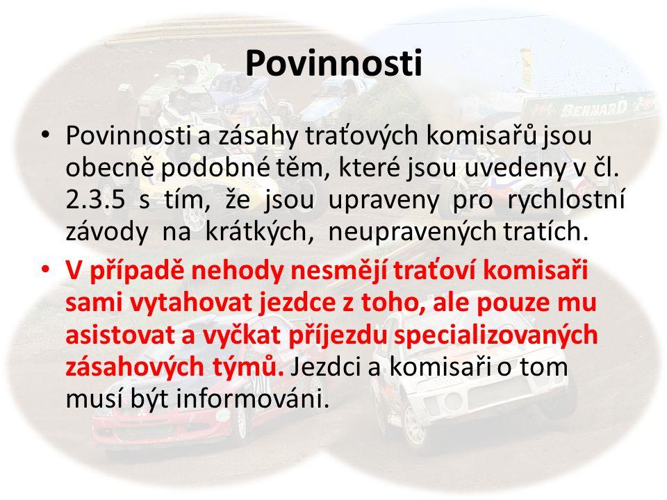 Povinnosti Povinnosti a zásahy traťových komisařů jsou obecně podobné těm, které jsou uvedeny v čl.