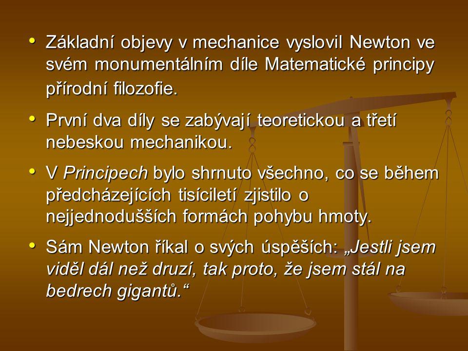 Newtonovo učení o prostoru, času, hmotnosti a síle mělo obrovský vliv na vývoj fyziky.