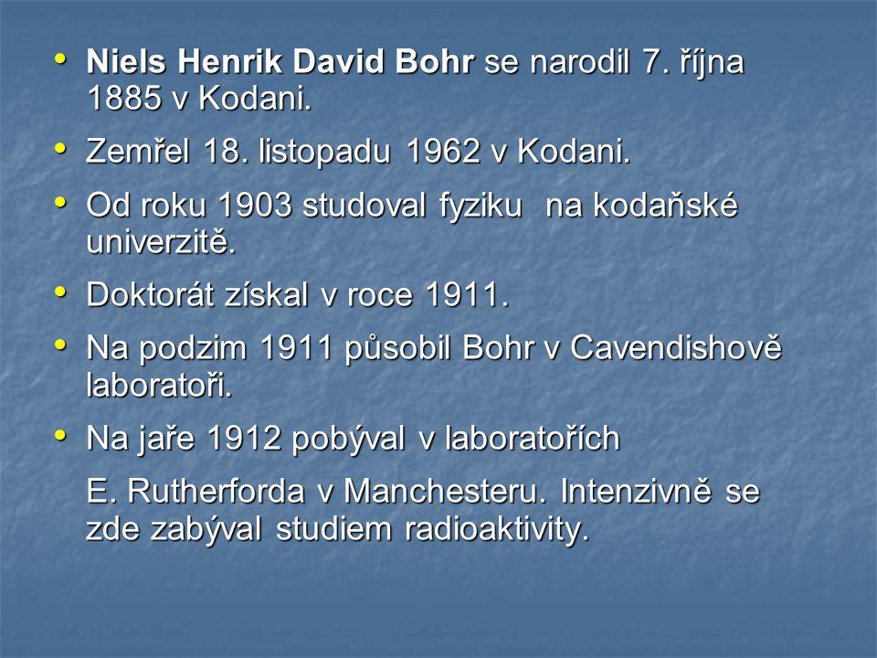 Niels Henrik David Bohr se narodil 7.října 1885 v Kodani.