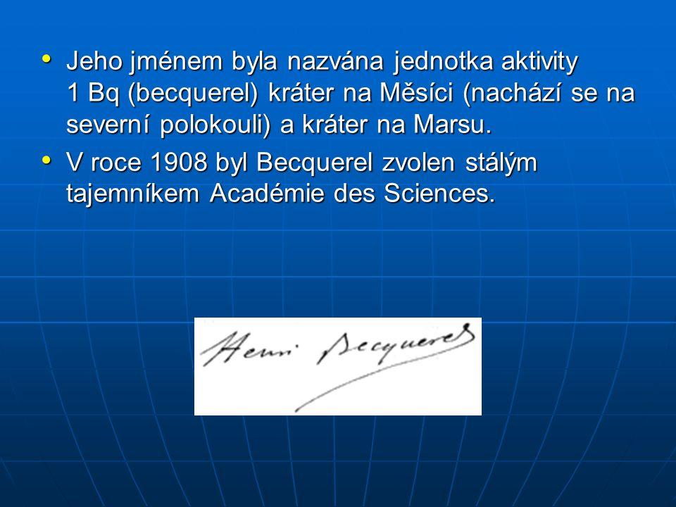 Jeho jménem byla nazvána jednotka aktivity 1 Bq (becquerel) kráter na Měsíci (nachází se na severní polokouli) a kráter na Marsu. Jeho jménem byla naz