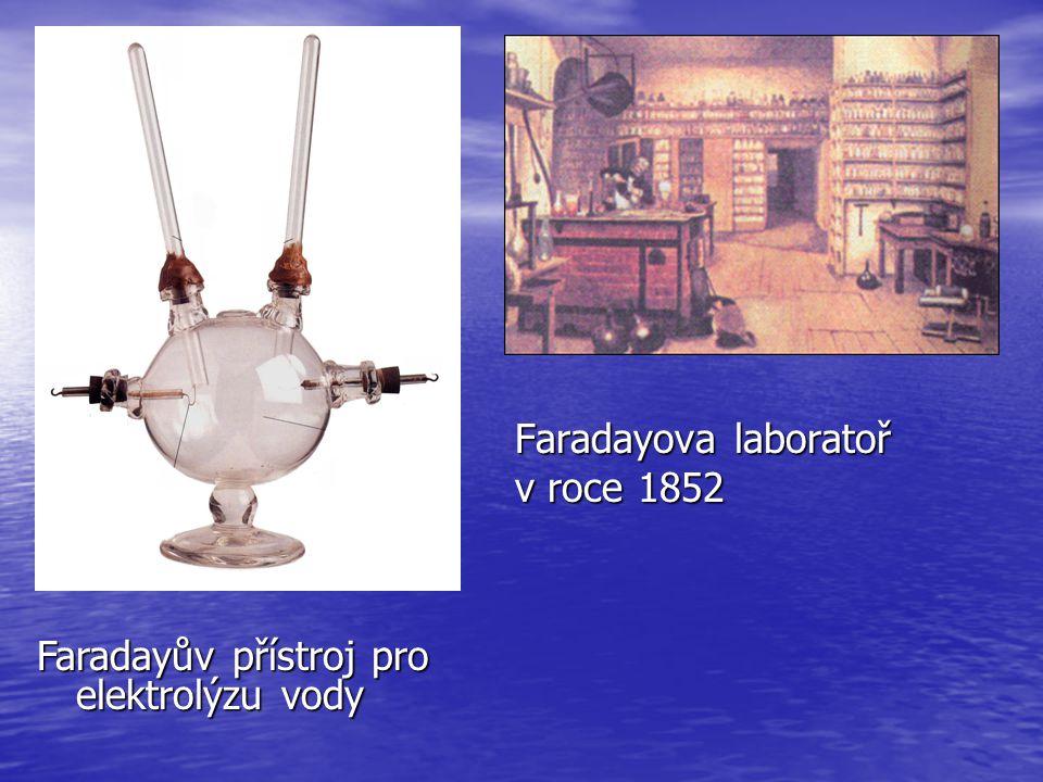 Faradayova laboratoř v roce 1852 Faradayův přístroj pro elektrolýzu vody