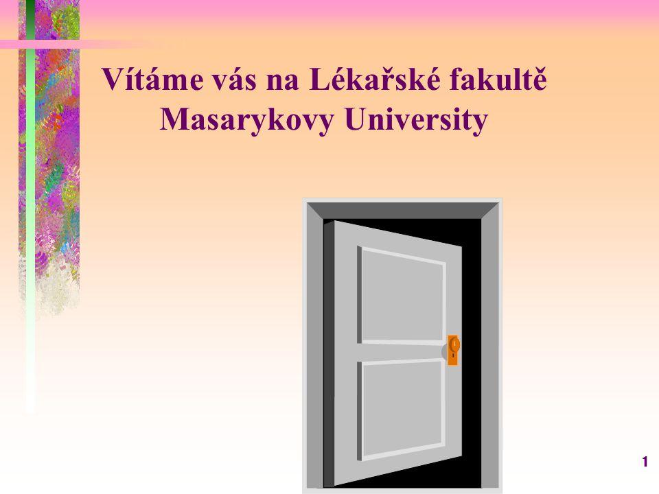 1 Vítáme vás na Lékařské fakultě Masarykovy University