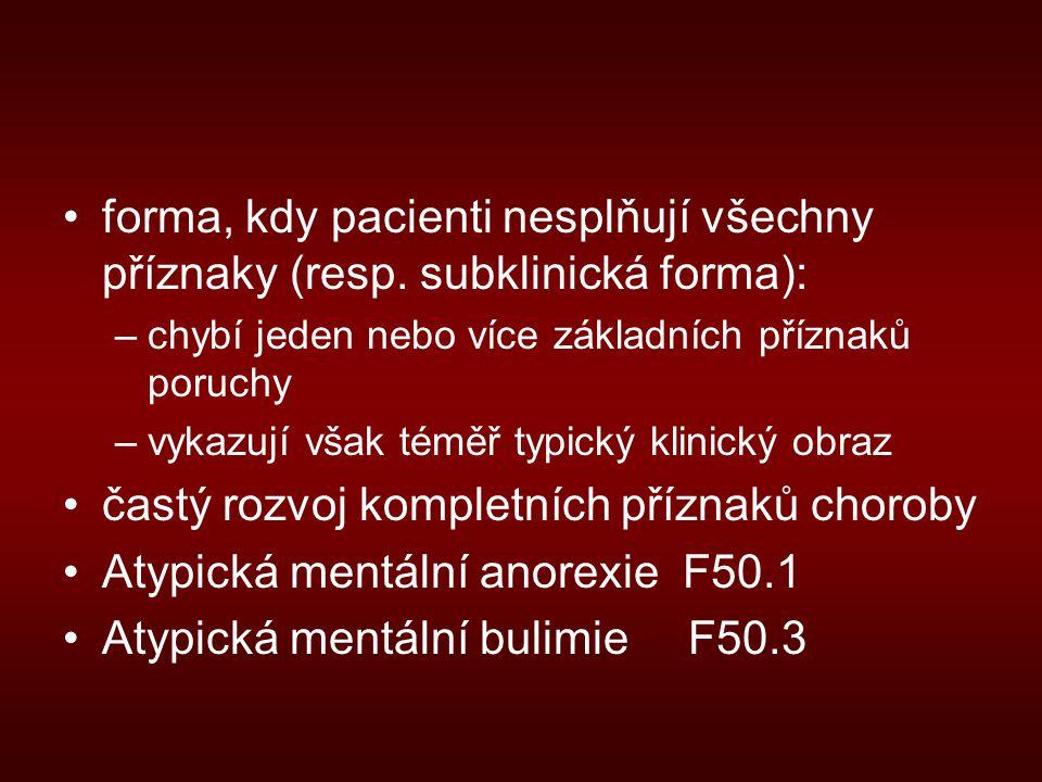 forma, kdy pacienti nesplňují všechny příznaky (resp.