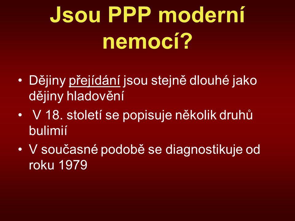 Jsou PPP moderní nemocí.Dějiny přejídání jsou stejně dlouhé jako dějiny hladovění V 18.