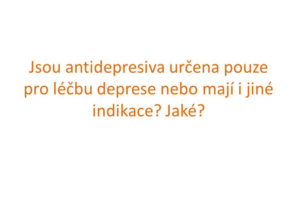 Jsou antidepresiva určena pouze pro léčbu deprese nebo mají i jiné indikace? Jaké?