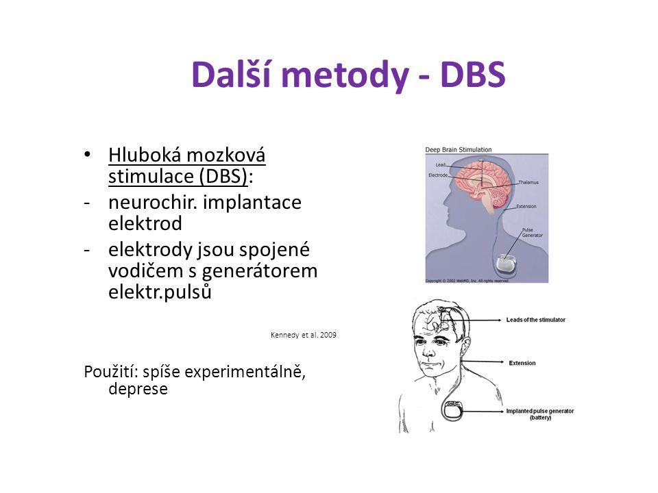Další metody - DBS Hluboká mozková stimulace (DBS): -neurochir. implantace elektrod -elektrody jsou spojené vodičem s generátorem elektr.pulsů Kennedy
