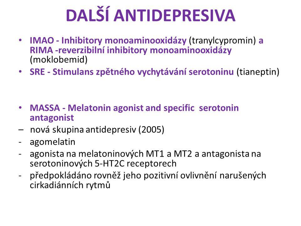 DALŠÍ ANTIDEPRESIVA IMAO - Inhibitory monoaminooxidázy (tranylcypromin) a RIMA -reverzibilní inhibitory monoaminooxidázy (moklobemid) SRE - Stimulans