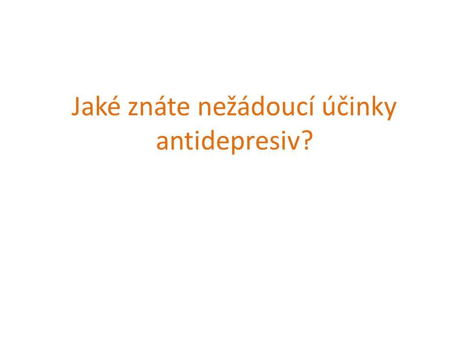 Jaké znáte nežádoucí účinky antidepresiv?