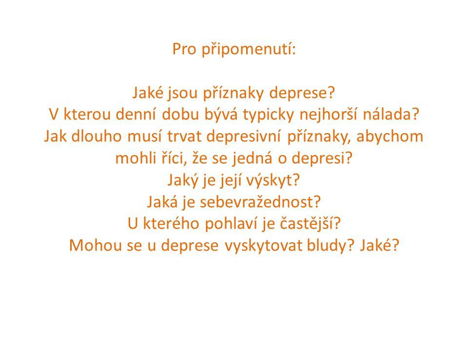 Pro připomenutí: Jaké jsou příznaky deprese? V kterou denní dobu bývá typicky nejhorší nálada? Jak dlouho musí trvat depresivní příznaky, abychom mohl