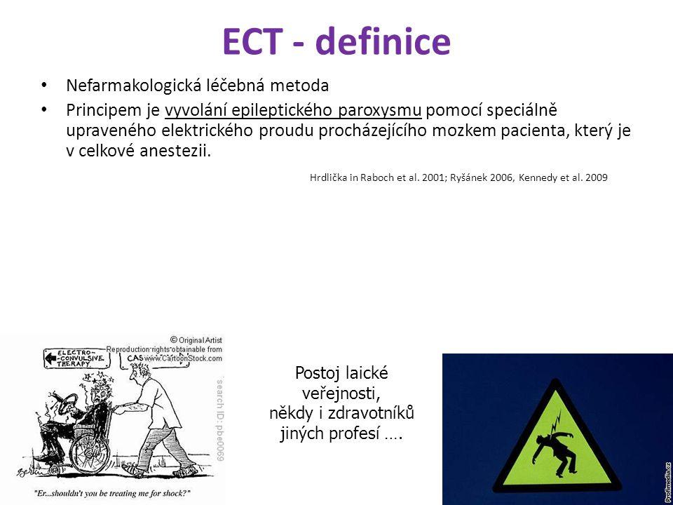 ECT - definice Nefarmakologická léčebná metoda Principem je vyvolání epileptického paroxysmu pomocí speciálně upraveného elektrického proudu procházej