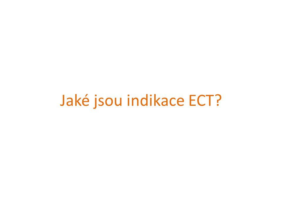 Jaké jsou indikace ECT?