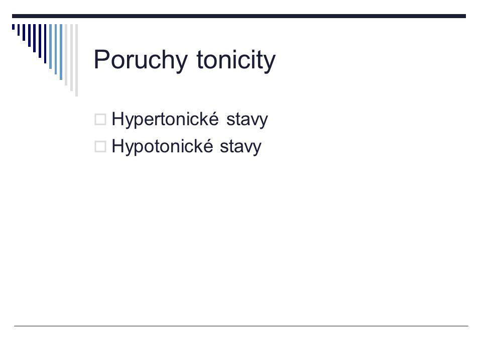  Hypertonické stavy  Hypotonické stavy