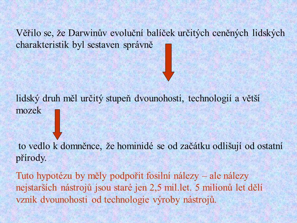 Věřilo se, že Darwinův evoluční balíček určitých ceněných lidských charakteristik byl sestaven správně lidský druh měl určitý stupeň dvounohosti, tech